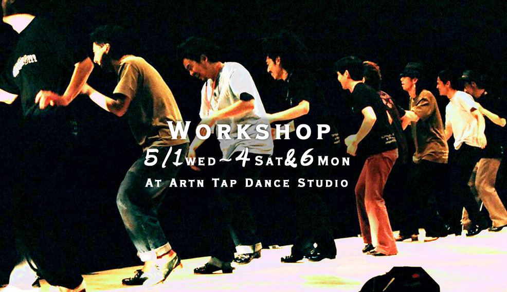 Workshop 5/1 Wed.~4 Sat. & 6 Mon. At Artn Tap Dance Studio